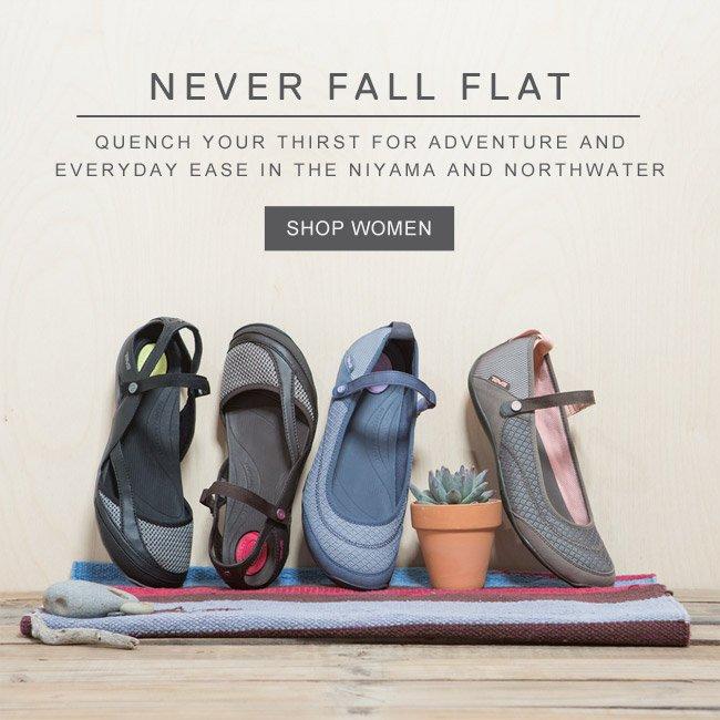 NEVER FALL FLAT. SHOP WOMEN >