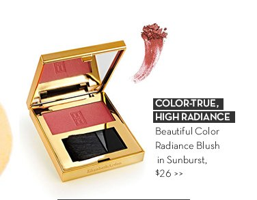 COLOR-TRUE, HIGH RADIANCE. Beautiful Color Radiance Blush in Sunburst, $26.