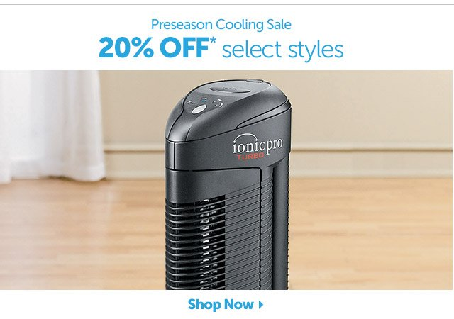 Preseason Cooling Sale - 20% OFF* select styles - Shop Now