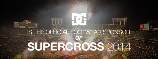 DC is the offical footwear sponsor of Supercross 2014