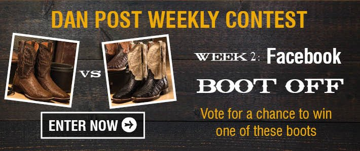 Dan Post Weekly Contest - Facebook Boot Off