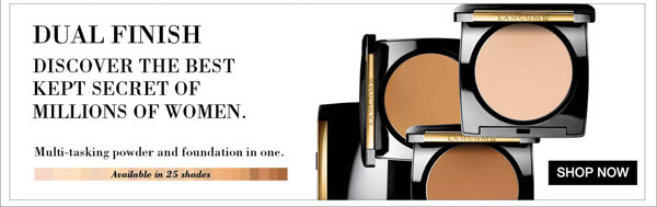 Dual Finish Discover the best kept secret of millions of women. Multi-tasking powder and foundation in one. Available in 25 shades Shop Now