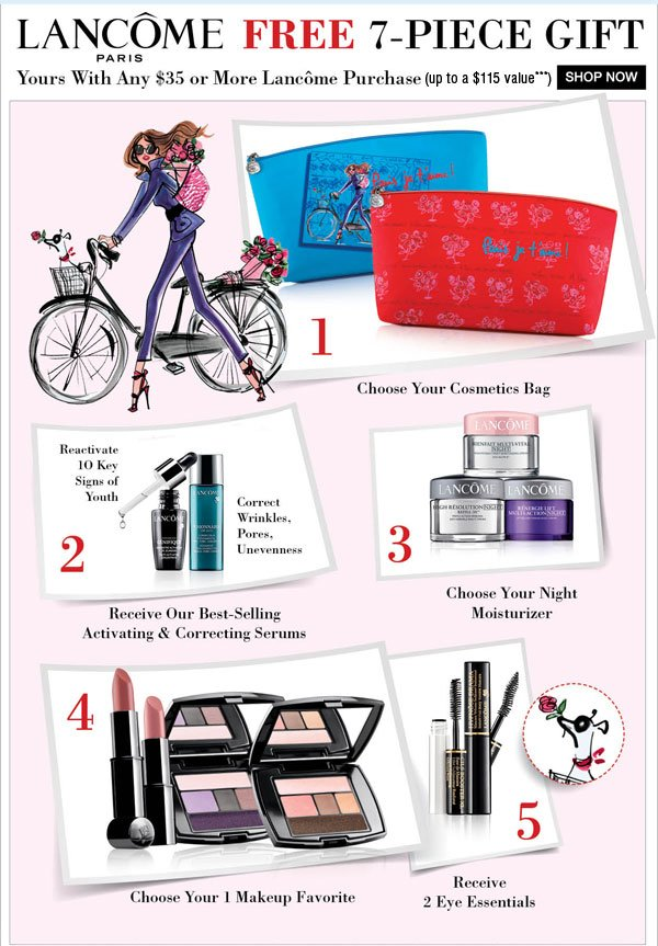 Lancome Free 7-piece gift. Yours with any $35 or more Lancome purchase (upto a $115 value***)Shop Now