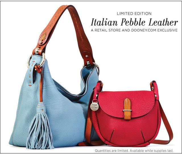 LIMITED EDITION - Italian Pebble Leather, a retail store and dooney.com exclusive. Quantities are limited. Available while supplies last.