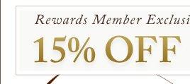 Rewards Member Exclusive: 15% OFF