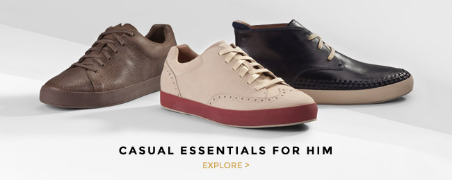 CASUAL ESSENTIALS FOR HIM. SHOP NOW >