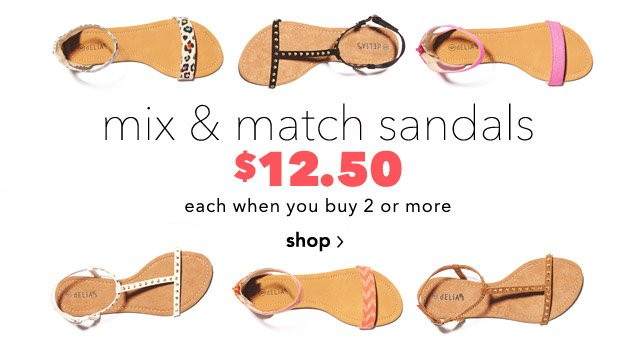 sandals $12.50 when you buy 2 or more