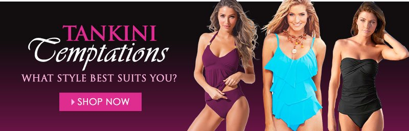 Tankini Temptations! What Style Best Suits You?