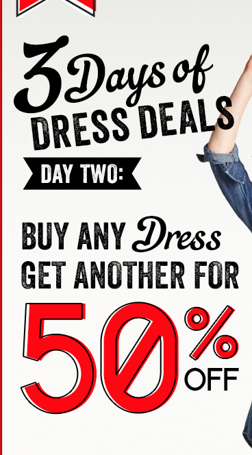 3 Days of Dress Deals | DAY TWO: BUY ANY Dress GET ANOTHER 50% OFF