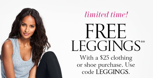 Free Leggings With A $25 Clothing Or Shoe Purchase