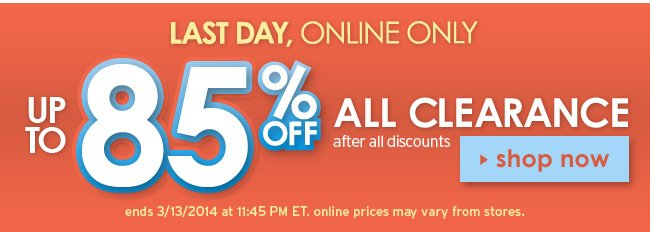 last day for 85% off clearance