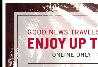 Good News Travels Fast! 4 Days Only! - Enjoy up to 40% off - Shop Sale Now