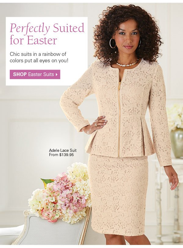 Perfectly Suited for Easter. Shop Easter Suits