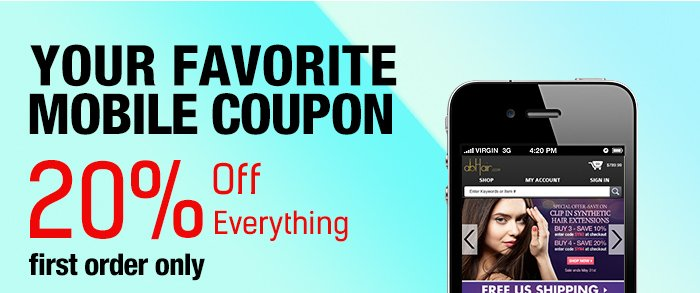 Your Favorite Mobile Coupon 20% Off Everything first order only