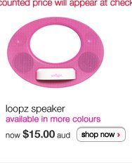 loopz speaker - available in more colours - now $15.00 aud - shop now >