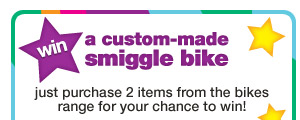 win a custom-made smiggle bike - just purchase 2 items from the bikes range for your chance to win!