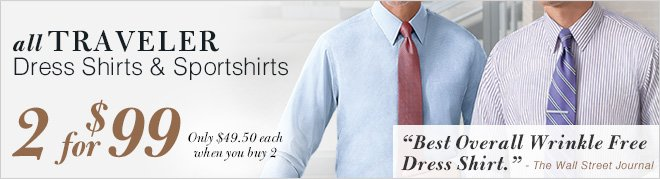 All Traveler Dress Shirts & Sportshirts - 2 for $99 USD