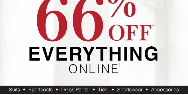 66% Off* Everything Online†
