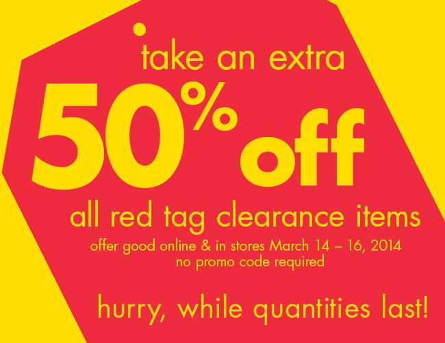 take an extra 50% off all red tag clearance items