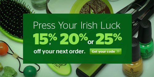 Press Your Irish Luck! Up to 25% Off