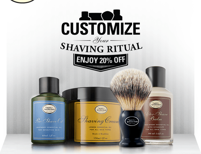Customize your Shaving Ritual - Enjoy 20% Off