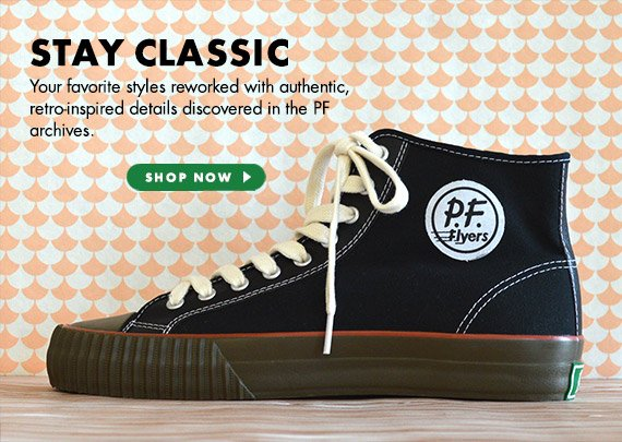 Stay Classic - Your favorite styles reworked with authentic, retro-inspired details discovered in the PF archives.