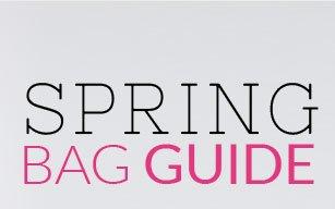 Spring Bag Guide