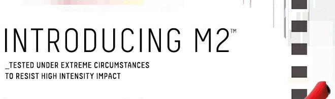 INTRODUCING M2™