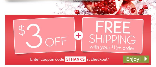$3 OFF + FREE SHIPPING with your $15+ order