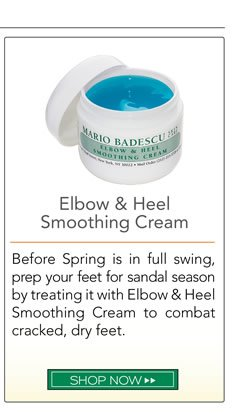 Before Spring is in full swing, prep your feet for sandal season by treating it with Elbow and Heel Smoothing Cream to combat cracked, dry feet.