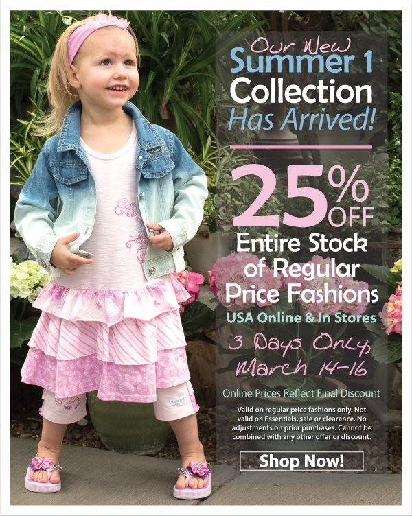 Summer 1 Has Arrived - 25% Off All Regular Price Fashions - 3 Days Only! Save On Exciting New Fashion Styles