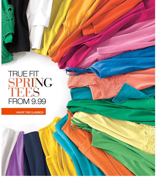 true fit spring tees from 9.99 - shop the classics
