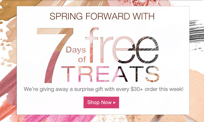 7 Days of FREE Treats! We're giving away a surprise gift with every $30 order this week.