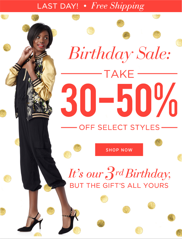 Last Day! Birthday Sale: Take 30%-50% Off Select Styles