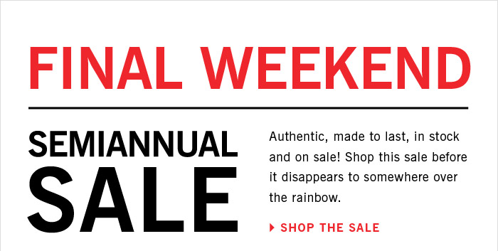 Final Weekend Semiannual Sale