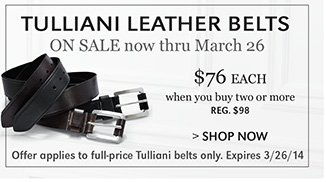 TULLIANI LEATHER BELTS ON SALE NOW THRU MARCH 26
