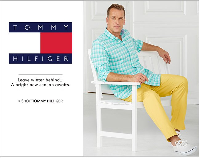 SHOP TOMMY HILFIGER | LEAVE WINTER BEHIND...A BRIGHT NEW SEASON AWAITS.