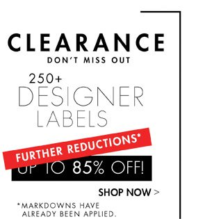 CLEARANCE - FURTHER REDUCTIONS