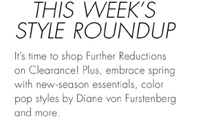 THIS WEEK'S STYLE ROUND-UP
