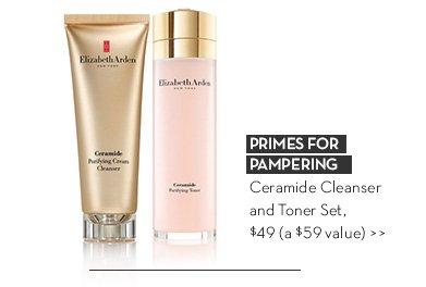 PRIMES FOR PAMPERING. Ceramide Cleanser and Toner Set. $49 (a $59 value).