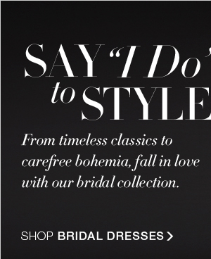 """SAY """"I DO"""" TO STYLE"""