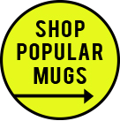 Shop Popular Mugs