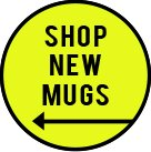 Shop New Mugs