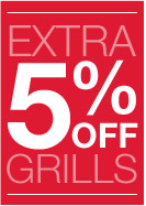 Extra 5% off grills