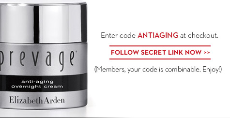 Enter code ANTIAGING at checkout. FOLLOW THIS SECRET LINK NOW. (Members, your code is combinable. Enjoy!)