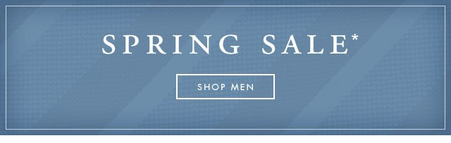 SPRING SALE - SHOP MEN