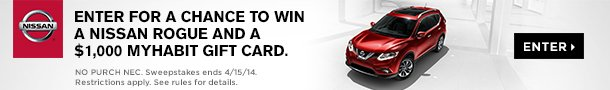 Enter for a chance to win a Nissan Rogue and $1,000 MyHabit gift card. Enter now.