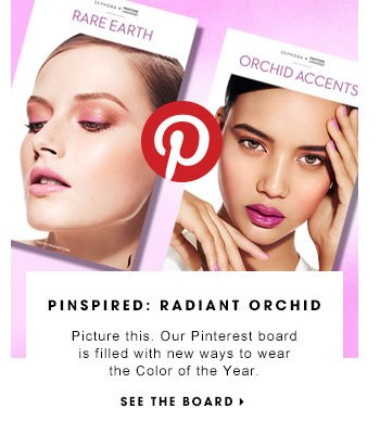 PINSPIRED: RADIANT ORCHID Picture this. Our Pinterest board is filled with new ways to wear Color of the Year. SEE THE BOARD