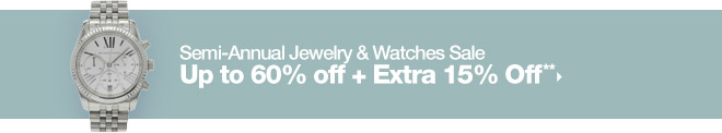 Semi-Annual Jewelry & Watches Sale - Up to 60% off + Extra 15% Off**