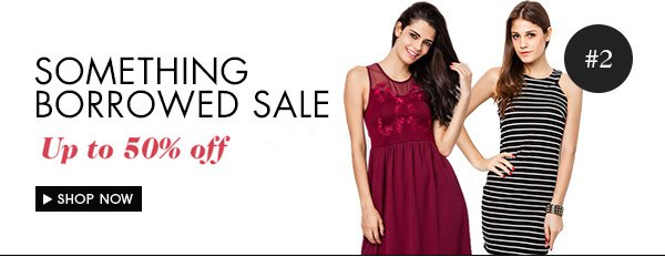 Up to 50% off Something Borrowed